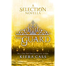 The Guard (The Selection Novellas, Book 2) (The Selection Series) (English Edition)
