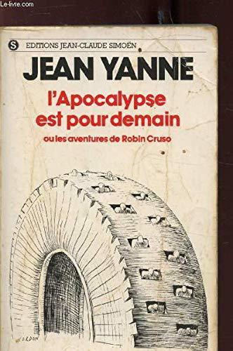 L'Apocalypse est pour demain ou les aventures de Robin Cruso