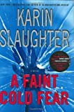 Telecharger Livres A Faint Cold Fear by Slaughter Karin 2003 Hardcover (PDF,EPUB,MOBI) gratuits en Francaise
