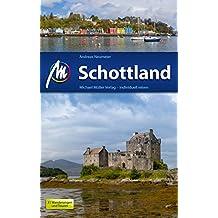 Schottland Reiseführer Michael Müller Verlag: Individuell reisen mit vielen praktischen Tipps (MM-Reiseführer)