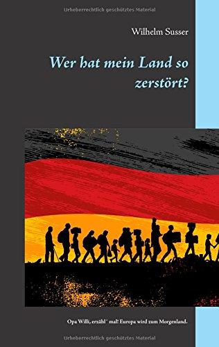 zerstört?: Opa Willi, erzähl' mal! Europa wird zum Morgenland. (Land Hats)