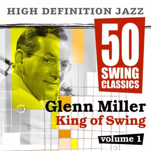50 Swing Classics - Glenn Miller King of Swing, Vol. 1