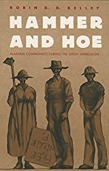 Hammer and Hoe: Alabama Communists During the Great Depression (Thornton H. Brooks Series in American Law and Society) by Robin D. G. Kelley (1990-11-16)
