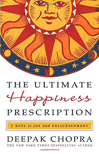 The Ultimate Happiness Prescription: 7 Keys to Joy and Enlightenment Hardcover