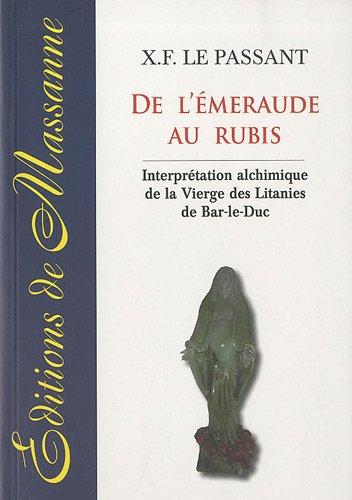 De l'émeraude au rubis : Interprétation alchimique de la Vierge des Litanies de Bar-le-Duc
