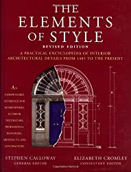The Elements of Style: An Practical Encyclopedia of Interior Architectural Details, from 1485 to the Present