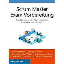 Scrum Master Exam Vorbereitung: PSM1 Prüfung bestehen mit dem ersten Versuch