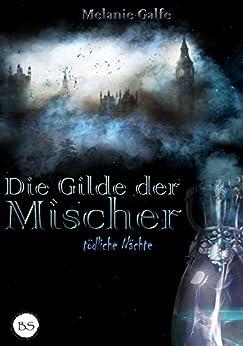 Die Gilde der Mischer: Tödliche Nächte