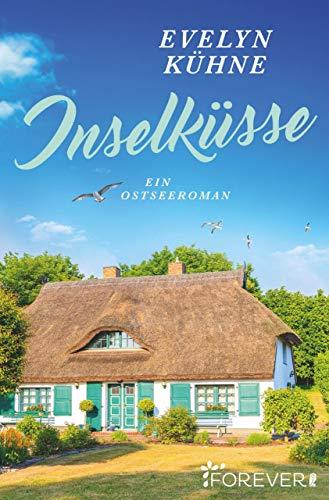 Inselküsse: Ein Ostseeroman von [Kühne, Evelyn]