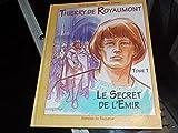 Thierry de Royaumont, Tome 1 - Le secret de l'émir