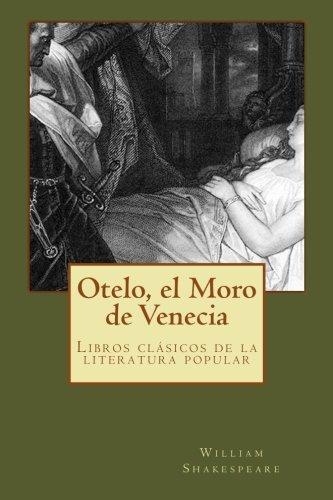 Otelo, el Moore de Venecia: clásico de la literatura de Shakespeare ,libros en español por William Shakespeare