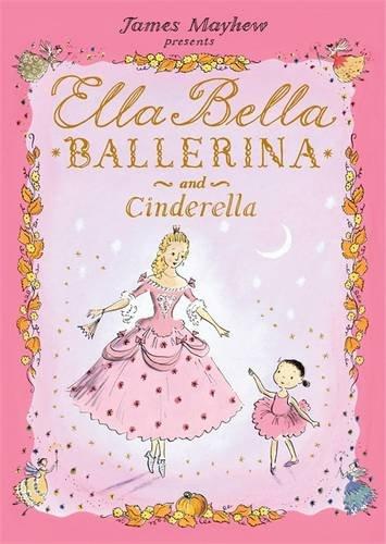 James Mayhew presents Ella Bella Ballerina and Cinderella.