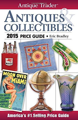 Antique Trader Antiques & Collectibles Price Guide 2015 (Antique Trader Antiques and Collectibles Price Guide)
