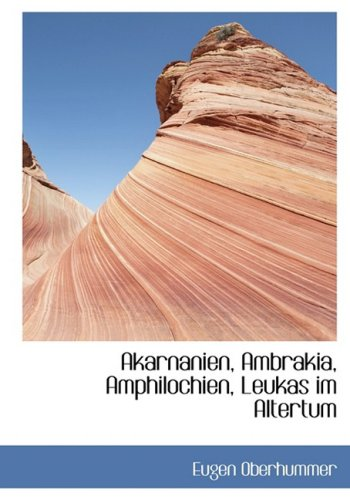 Akarnanien, Ambrakia, Amphilochien, Leukas im Altertum