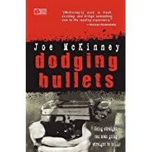 Dodging Bullets by Joe McKinney (2010-09-01)