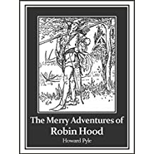 The Merry Adventures of Robin Hood (Illustrated) (English Edition)
