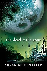 The Dead and the Gone by Susan Beth Pfeffer (2010-01-18)