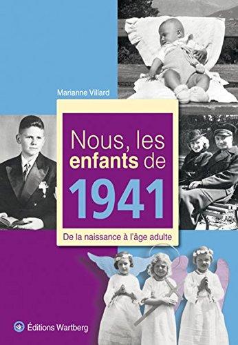 Nous, les enfants de 1941 : De la naissance à l'âge adulte par Marianne Villard