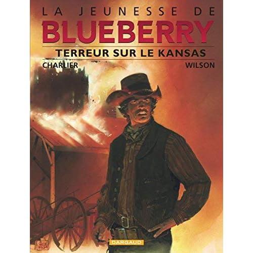La Jeunesse de Blueberry, tome 5 : Terreur sur le Kansas by Wilson Charlier(2003-05-31)