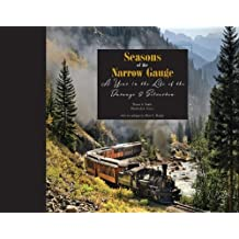 Seasons of the Narrow Gauge: A Year in the Life of the Durango & Silverton by Duane A. Smith (2011-08-15)