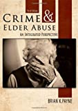 Crime and Elder Abuse: An Integrated Perspective Paperback ¨C May 26, 2011
