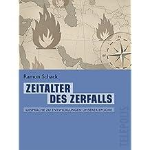 Zeitalter des Zerfalls (Telepolis): Gespräche zu Entwicklungen unserer Epoche