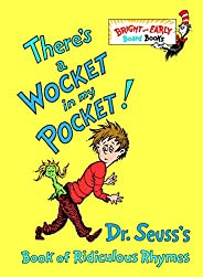 There's a Wocket in My Pocket! (Dr. Seuss's Book of Ridiculous