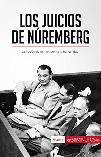 Los Juicios de Núremberg: La noción de crimen contra la humanidad (Historia) por 50Minutos.es