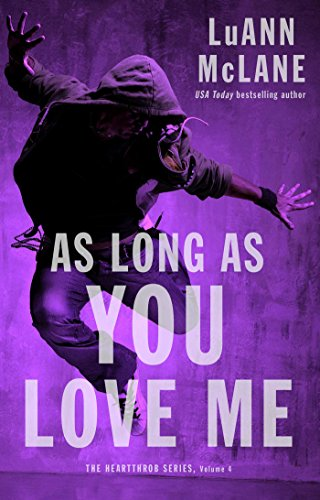 As Long As You Love Me (The Heartthrob Series Book 4) (English Edition)