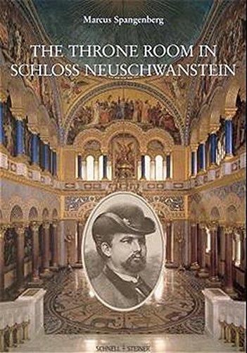The Throne Room in Schloss Neuschwanstein (Große Kunstführer / Große Kunstführer / Schlösser und Burgen, Band 206)