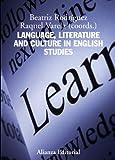 Language, Literature and Culture in English Studies (El libro universitario - Manuales)