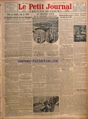PETIT JOURNAL (LE) [No 21907] du 08/01/1923 - POUR LA FRANCE PAR LE SPORT - LA REPETITION GENERALE DES JEUX OLYMPIQUES ORGANISEE PAR LE PETIT JOURNAL AVEC LE CONCOURS DU C A S G - CE QUE SERA LE GRANDIOSE MEETING DES 2 ET 3 JUIN AU STADE PERSHING PAR JACQUES MORTANE - DEUX ELECTIONS SENATORIALES - ACCIDENT DE CHEMIN DE FER - LA DERNIERE ETAPE DE LA RANDONNEE SAHARIENNE - A VINCENNES PENDANT UNE COURSE - ON CAMBRIOLE AU PARI MUTUEL - UN PERCEPTEUR DISPARAIT DANS LE HAUT-RHIN - UNE NOUVELLE CONQU par Collectif