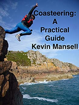 Coasteering: A Practical Guide by [Mansell, Kevin]