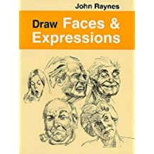 Draw Faces and Expressions (Draw Books) by John Raynes (1997-03-27)