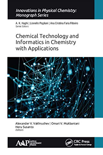 Chemical Technology and Informatics in Chemistry with Applications (Innovations in Physical Chemistry) (English Edition)