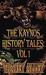 The Kaynos History Tales: Vol 1