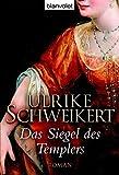 Das Siegel des Templers: Roman - Ulrike Schweikert