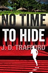 No Time To Hide (Legal Thriller Featuring Michael Collins Book 3)