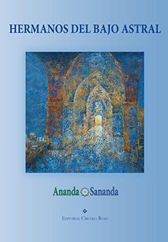 Hermanos del Bajo Astral por Ananda Sananda
