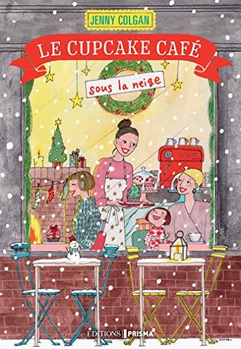 Le Cupcake café sous la neige par Jenny Colgan