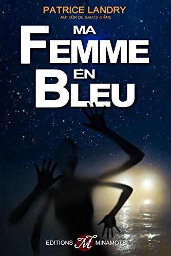 Ma femme en bleu - Patrice Landry