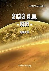 2133 A.D. Kor (Neuland Saga 10)