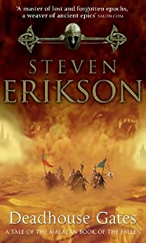Deadhouse Gates: (Malazan Book Of Fallen 2) (The Malazan Book Of The Fallen) by [Erikson, Steven]