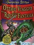 Scarica Libro Ottavo viaggio nel Regno della Fantasia Ediz illustrata (PDF,EPUB,MOBI) Online Italiano Gratis