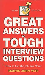 50 Great Answers to Tough Interview Questions: How to Get the Job You Want