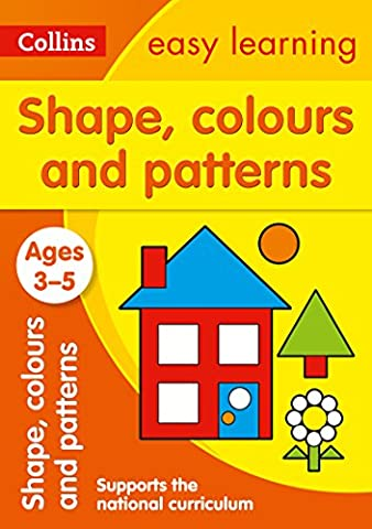 Shapes, Colours and Patterns Ages 3-5: New Edition (Collins Easy