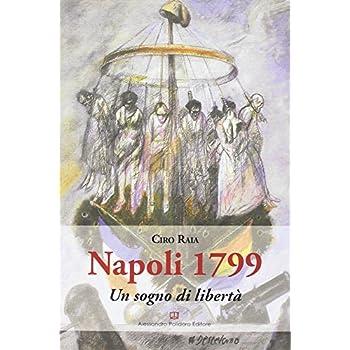 Napoli 1799. Un Sogno Di Libertà
