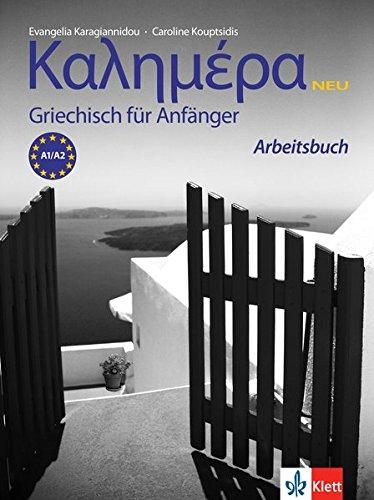 Kalimera Neu: Griechisch für Anfänger. Arbeitsbuch