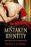 Mistaken Identity (Saved By Desire Series Book 3)