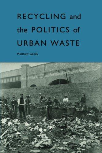 Recycling and the Politics of Urban Waste por Matthew Lardy